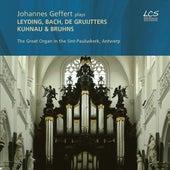 Leyding, Bach, de Gruijtters & Others: Works for Organ by Johannes Geffert