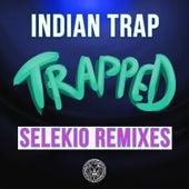 Trapped (Selekio Remixes) de Indian Trap