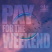 Pay for the Weekend by Kongos