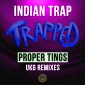 Trapped (Proper Ting's Ukg Remixes) de Indian Trap