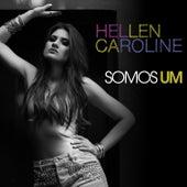 Somos Um de Hellen Caroline