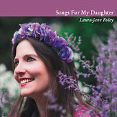 Songs For My Daughter von Laura-Jane Foley