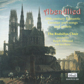 Abendlied: 19th-Century Romantic German Part-Songs and Motets von Rodolfus Choir