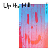 Up the Hill by Shout Out Louds