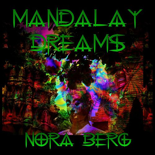 Mandalay Dreams by Nora Berg