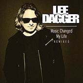 Music Changed My Life (Remixes) by Lee Dagger
