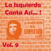 La Izquierda Canta Así, Vol. 9 by Various Artists