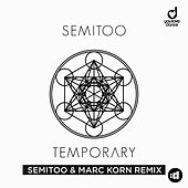 Temporary (Semitoo & Marc Korn Remix) by Semitoo