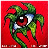 Sidewhip EP by Let's Not
