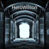 Late Nights by HeroWilson