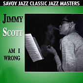 Am I Wrong de Jimmy Scott