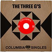 Columbia Singles by The Three Gs