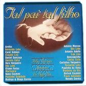Tal Pai, Tal Filho by Various Artists