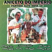 Partido Alto Nota 10 - Aniceto do Império de Various Artists