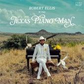 Texas Piano Man by Robert Ellis