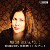 Arlene Sierra, Vol. 3: Butterflies Remember a Mountain by Various Artists