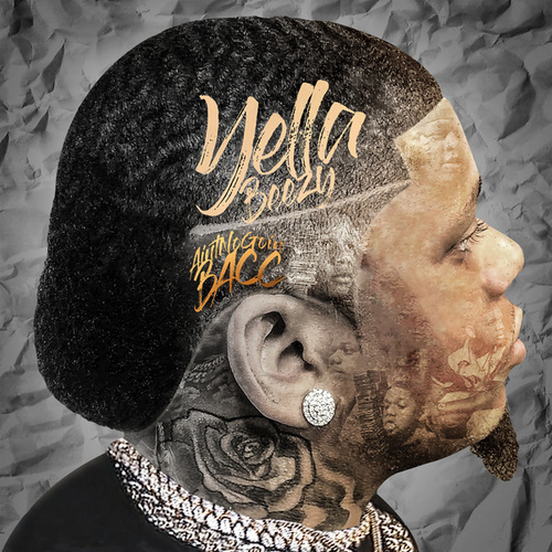 Ain't No Goin' Bacc by Yella Beezy