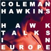 Hawk Talks In Europe by Coleman Hawkins