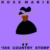 Rose Marie '50s Country Stomp de Various Artists