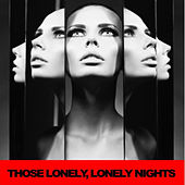 Those Lonely, Lonely Nights by Various Artists