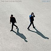 Easy Way by The Cactus Blossoms