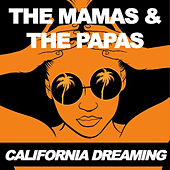 California Dreaming von The Mamas & The Papas