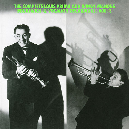 The Complete Louis Prima And Wingy Manone Brunswick & Vocation Recordings, Vol 3 von Louis Prima