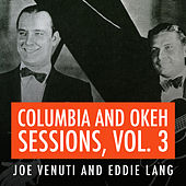 Joe Venuti and Eddie Lang Columbia and Okeh Sessions, Vol. 3 de Joe Venuti