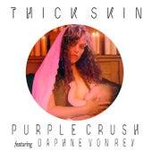 Thick Skin by Purple Crush