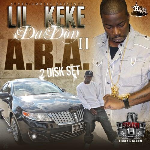 A.B.A. II (Album Before The Album) by Lil' Keke