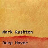 Deep Hover by Mark Rushton