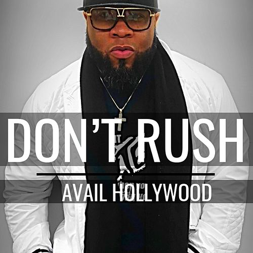 Don't Rush by Avail Hollywood