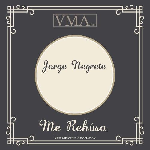 Me Rehúso by Jorge Negrete