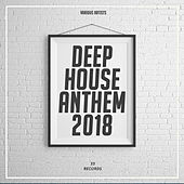 Deep House Anthem 2018 by Various