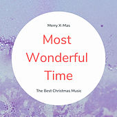 Most Wonderful Time (The Best Christmas Songs) by Various Artists