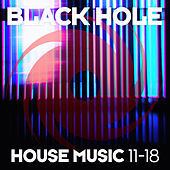 Black Hole House Music 11-18 di Various Artists