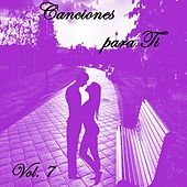 Canciones para Ti, Vol. 7 de Various Artists