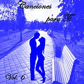 Canciones para Ti, Vol. 6 by Various Artists