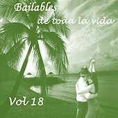 Bailables de Toda la Vida, Vol. 18 by Various Artists