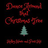 Dance Around That Christmas Tree de Kelley Howie