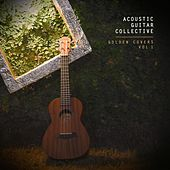 Golden Covers Vol. 1 by Acoustic Guitar Collective
