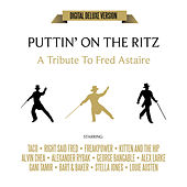 Puttin' on the Ritz: A Tribute to Fred Astaire (Digital Deluxe Version) de Various Artists