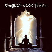 Spiritual Oasis Temple von Lullabies for Deep Meditation