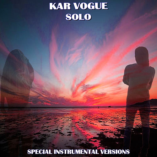 Solo (Special Instrumental Versions [Tribute To Clean Bandit]) de Kar Vogue