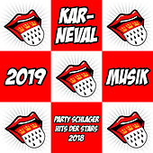Karneval 2019 Musik (Party Schlager Hits der Stars 2018) von Various Artists