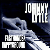 Fast Hands / Happy Ground de Johnny Lytle