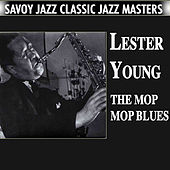 The Mop Mop Blues by Lester Young