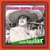 Sonaron Cuatro Balazos (1957-1958) de Antonio Aguilar