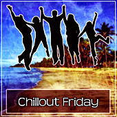 Chillout Friday - Top Chill Out Music for Party, Ibiza Chill, Chill Lounge, Pure Chill, Deep Relaxation, Ambient Music von Ibiza Chill Out