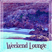 Weekend Lounge – Electronic Chill Out for Relax, Ibiza Chill, Tropical House, Chill Out Music von Chill Out